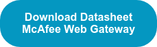 Download Datasheet McAfee Web Gateway