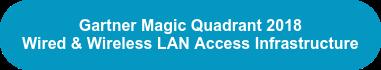 Gartner Magic Quadrant 2018 Wired & Wireless LAN Access Infrastructure
