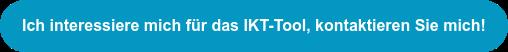 Ich interessiere mich für das IKT-Tool, kontaktieren Sie mich!