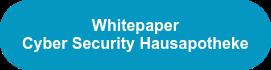 Whitepaper CyberSecurity Hausapotheke