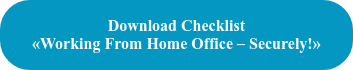 Download Checklist «Working From Home Office – Securely!»