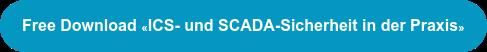 Free Download«ICS- und SCADA-Sicherheit in der Praxis»