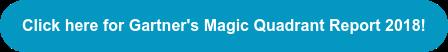 Click here for Gartner's Magic Quadrant Report 2018!