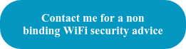 Contact me for a non binding WiFi security advice