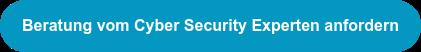 Beratung vom Cyber Security Experten anfordern