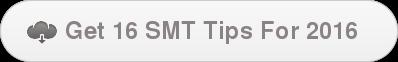 Get 16 SMT Tips For 2016