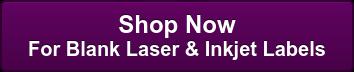 Shop Now For Blank Laser & Inkjet Labels