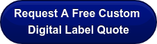 Request A Free Custom  Digital Label Quote