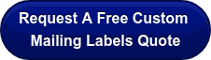 Request A Free Custom  Mailing Labels Quote
