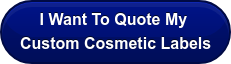 I Want To Quote My  Custom Cosmetic Labels