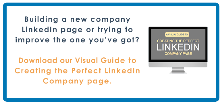Download our Visual Guide to Creating the Perfect LinkedIn Company page