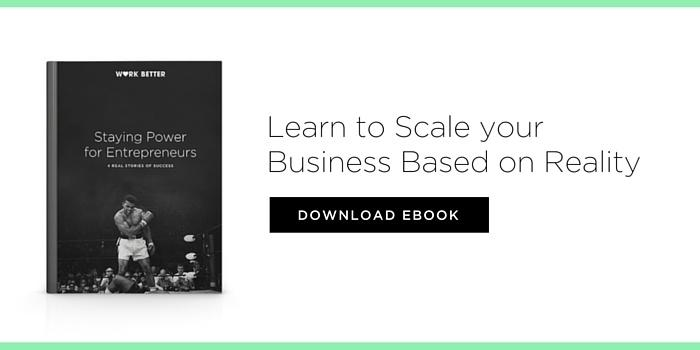 Staying Power for Entrepreneurs - How to Scale your Business | Work Better