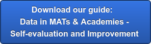 Download our guide: Data in MATs & Academies - Self-evaluation and Improvement