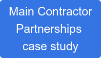 Main Contractor  Partnerships  case study