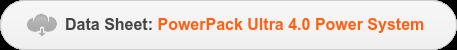 Data Sheet:PowerPack Ultra 4.0 Power System