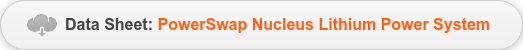 Data Sheet:PowerSwap Nucleus Lithium Power System