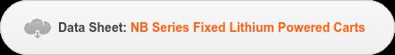 Data Sheet: NB Series Fixed Lithium Powered Carts