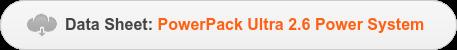 Data Sheet:PowerPack Ultra 2.6 Power System