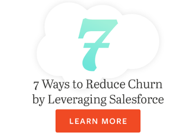 7 Ways to Reduce Churn by Leveraging Salesforce