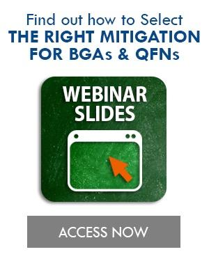 Select the Right Mitigation for BGAs and QFNs webinar