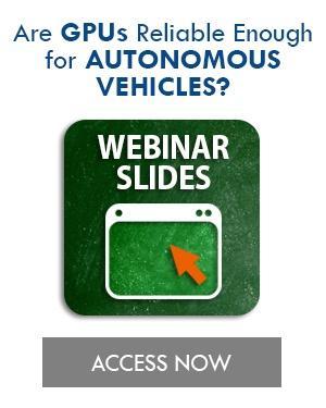 Are GPUs Reliable Enough for Autonomous Vehicles? webinar