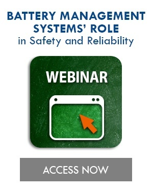 Battery Management Systems and Their Role in Safety and Reliability Webinar