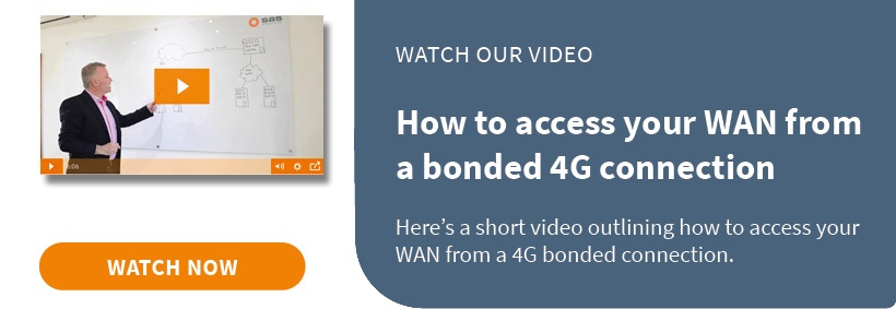 Watch our video: How to access your WAN from a bonded 4G connection