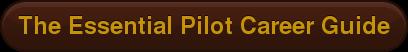 The Essential Pilot Career Guide