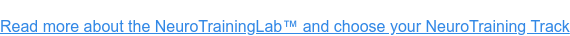 Read more about the NeuroTrainingLab and choose your NeuroTraining Track