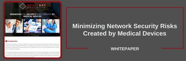Minimizing Network Security Risks Created by Medical Devices Whitepaper