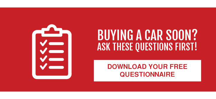 Buying a Car Soon? Ask these questions first! Download Your Free Questionnaire