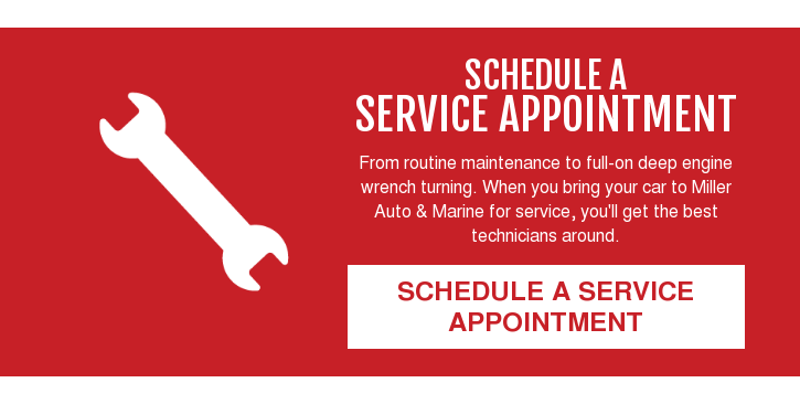 Schedule a Service Appointment  From routine maintenance to full-on deep engine wrench turning. When you bring  your car to Miller Auto & Marine for service, you'll get the best technicians  around. Schedule a Service Appointment