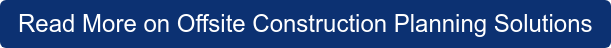 Read More on Offsite Construction Planning Solutions