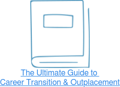 The Ultimate Guide to  Career Transition & Outplacement