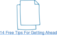 14 Free Tips For Getting Ahead