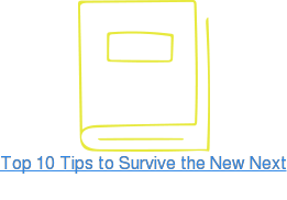 Top 10 Tips to Survive the New Next