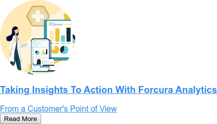 Taking Insights To Action With Forcura Analytics  From a Customer's Point of View Read More
