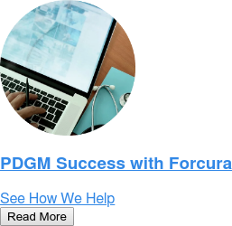 PDGM Success with Forcura  See How We Help Read More