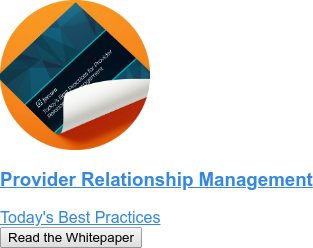 Provider Relationship Management  Today's Best Practices Read the Whitepaper
