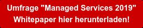 """Umfrage """"Managed Services 2019""""  Whitepaper hier herunterladen!"""