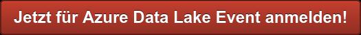 Jetzt für Azure Data Lake Event anmelden!