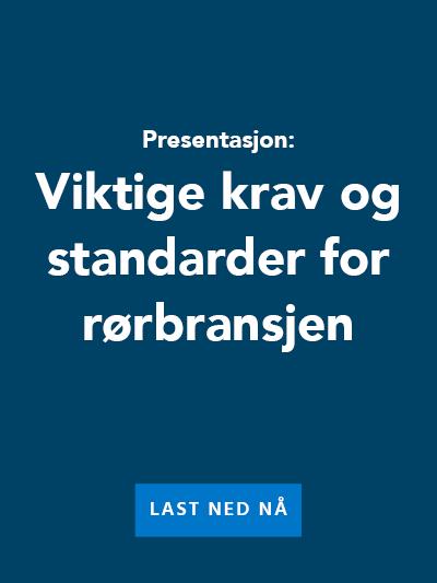 Last ned gratis presentasjon: Viktige krav og standarder for rørbransjen