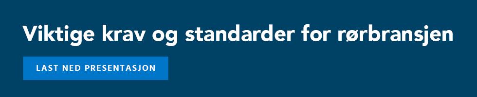 last ned presentasjon om viktige krav og standarder for rørbransjen