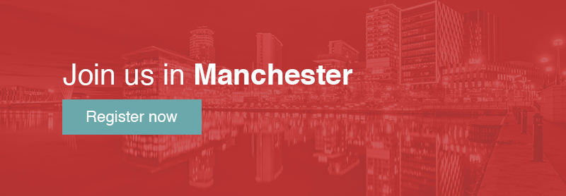 Join us in Manchester - Click here to register