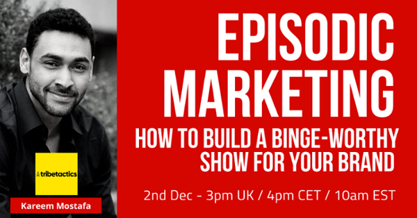 MoFu- Episodic Marketing - How to build a binge-worthy show for your brand
