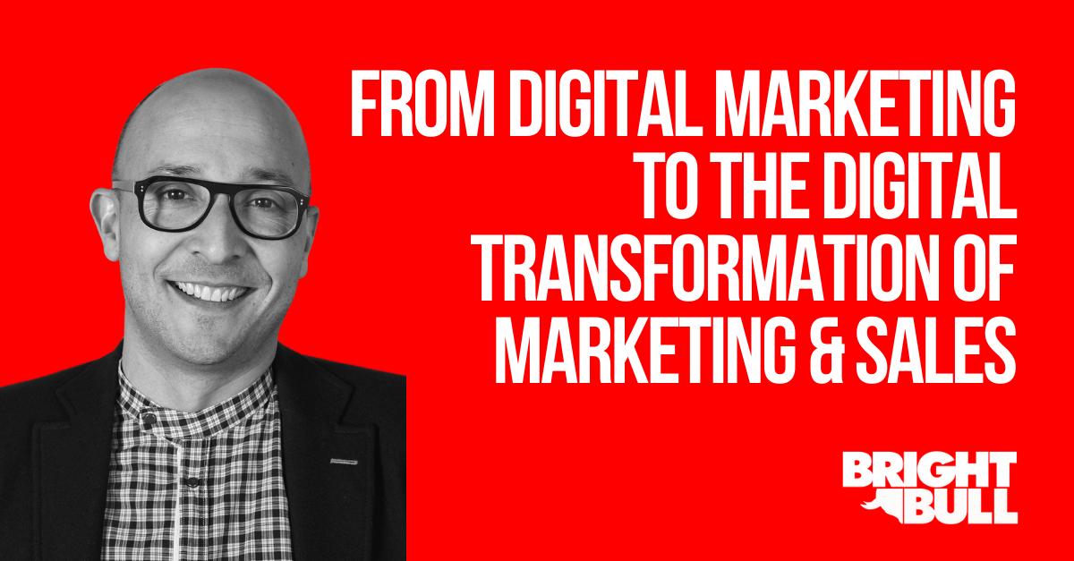 CTA - From Digital Marketing to the Digital Transformation of Marketing & Sales