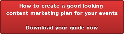How to create a good looking  content marketing plan for your events  Download your guide now