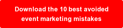 Download the 10 best avoided event marketing mistakes