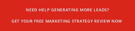 NEED HELP GENERATING MORE LEADS?  GET YOUR FREE MARKETING STRATEGY REVIEW NOW