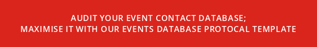 Audit your event contact database;   Maximise it with our events database protocal template